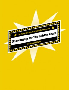 Showing up for the golden years by Marielle Higler
